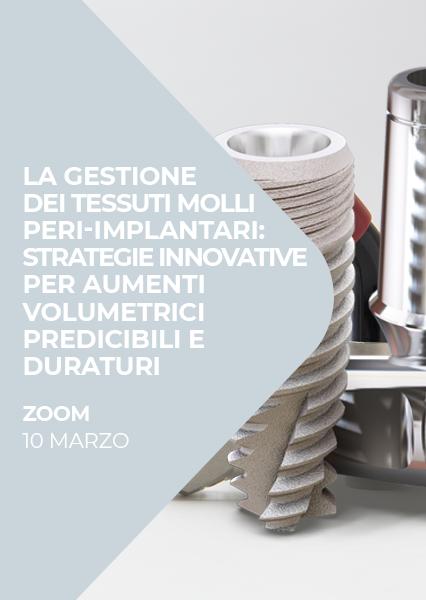 """Immagine di Webinar """"La gestione dei tessuti molli peri-implantari: strategie innovative per aumenti volumetrici predicibili e duraturi."""""""