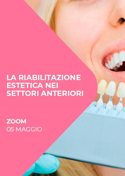 """Immagine di Webinar """"La riabilitazione estetica nei settori anteriori"""""""